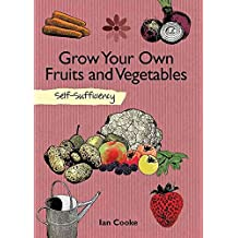 (GROW YOUR OWN FRUIT AND VEGETABLES) BY Hardcover (Author) Hardcover Published on (09 , 2011)