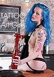 Tattoo Art Girls (Wandkalender 2019 DIN A4 hoch): Sie sind jung, sexy und voller Kunst, die unter...