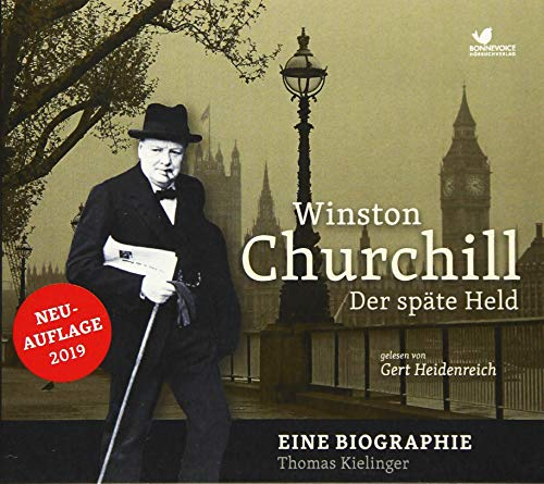 Winston Churchill: Der späte Held. Eine Biographie gelesen von Gert Heidenreich (2 MP3 CDs)