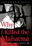 #9: Why I Killed the Mahatma: Uncovering Godse's Defence Kindle Edition