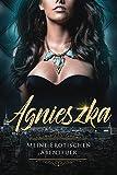 Agnieszka - Meine Erotischen Abenteuer (ab 18)
