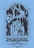 Reise durch die Welt der arabischen Poesie: Gedicht- und poetisches Wörterbuch, Begleitliteratur für Arabisch-Lernende, Deutsch-Arabisch und Arabisch-Deutsch