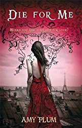 Die For Me: Number 1 in series by Amy Plum (2011-05-05)