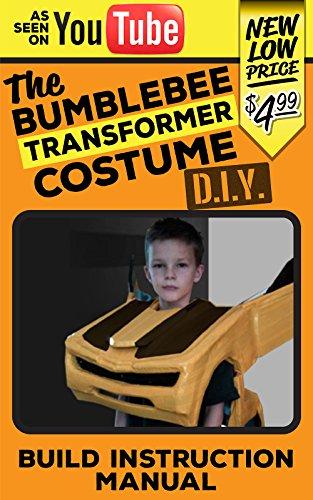 Bumblebee Transformer Costume DIY: Transforming Bumblebee Cosume DIY (English Edition)