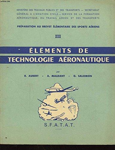 PREPARATION AU BREVET ELEMENTAIRE DES SPORTS AERIENS TOME III ELEMENT DE TECHNOLOGIE AERONAUTIQUE