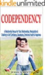 Codependency: A Relationship Rescue f...