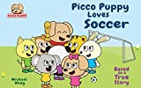 Picco Puppy Loves Soccer: Soccer Book for Kids, Children, Preschoolers, Kindergarteners, Boys & Girls. (English Edition)