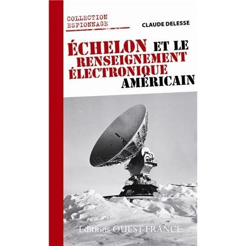 ECHELON ET LE RENSEIGNEMENT ELECTRONIQUE US