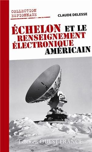 ECHELON ET LE RENSEIGNEMENT ELECTRONIQUE...