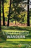Leichtfüßig wandern: 14 einfache Touren durch das Rheinland