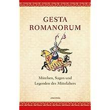 Gesta Romanorum - Märchen, Sagen und Legenden des Mittelalters