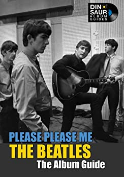 The Beatles: Please Please Me - The Album Guide by [Rodgers, Joe]