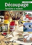 Decoupage (Praticissimi) (Italian Edition)