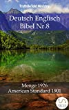 Deutsch Englisch Bibel Nr.8: Menge 1926 - American Standard 1901 (Parallel Bible Halseth 773)