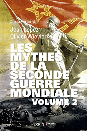 Les Mythes de la Seconde Guerre mondiale