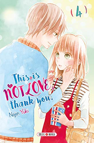 This is not Love, Thank you Edition simple Tome 4