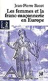 Les femmes de la franc-maçonnerie en Europe : Histoire et géographie d'une inégalité