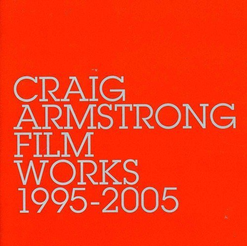 Film Works by Craig Armstrong (2005-11-06)