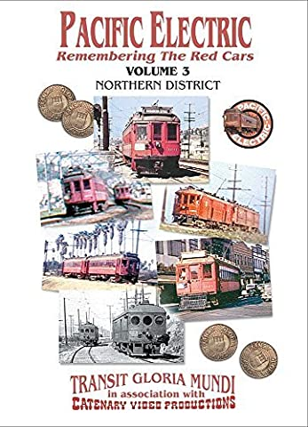 Pacific Electric Remembering the Red Cars Part 3 Norhern District