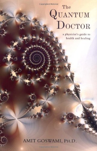 Portada del libro The Quantum Doctor: A Physicist's Guide to Health and Healing by Amit Goswami (2004-09-15)