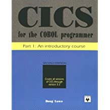 Cics for the Cobol Programmer: An Introductory Course (Pt. 1) by Doug Lowe (1992-07-02)