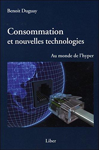 Consommation et nouvelles technologies - Au monde de l'hyper