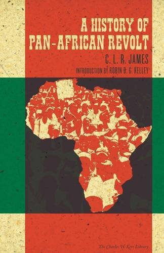 A History of Pan-African Revolt: Written by C. L. R. James, 2012 Edition, Publisher: The Merlin Press Ltd [Paperback]