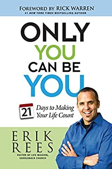 Only You Can Be You: 21 Days to Making Your Life Count (English Edition) di [Rees, Erik]