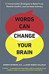 Words Can Change Your Brain: 12 Conversation Strategies to Build Trust, Resolve Conflict, and Increase Intima cy by Andrew Newberg (2013-07-30)