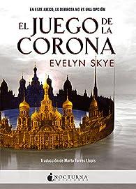 El Juego de la Corona par Evelyn Skye