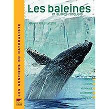 La baleine : Et autres rorquals