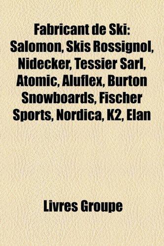 Fabricant de Ski: Salomon, Skis Rossignol, Nidecker, Tessier Sarl, Atomic, Aluflex, Burton Snowboards, Fischer Sports, Nordica, K2, Elan