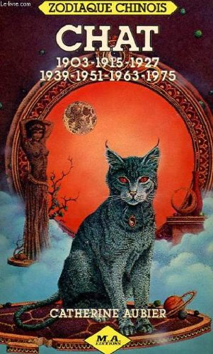 Chat : 1903, 1915, 1927, 1939, 1951, 1963, 1975 (Zodiaque chinois) par Catherine Aubier