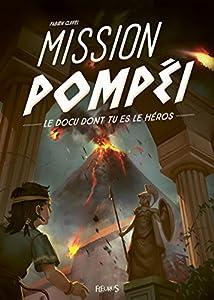 """Afficher """"Mission Pompéi"""""""