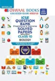 Oswaal ICSE Question Bank Chapterwise & Topicwise Solved Papers, Biology, Class 10 (Reduced Syllabus) (For 2021 Exam)