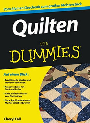 Quilten für Dummies (Für Quilten Anfänger)