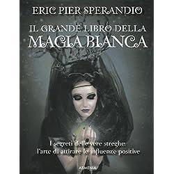 Il grande libro della magia bianca