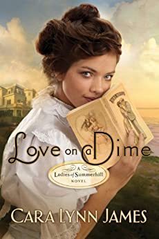 Love on a Dime: Value Edition (Ladies of Summerhill) by [James, Cara Lynn]