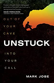 Unstuck: Out of Your Cave into Your Call di [Jobe, Mark]