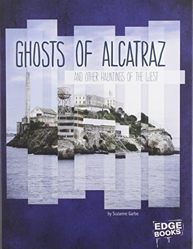 Ghosts of Alcatraz and Other Hauntings of the West (Haunted America) by Suzanne Garbe (2014-01-01)