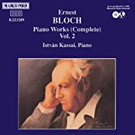 Bloch: Piano Sonata / Visions And Prophecies / Ex-Voto / Dans Sacree