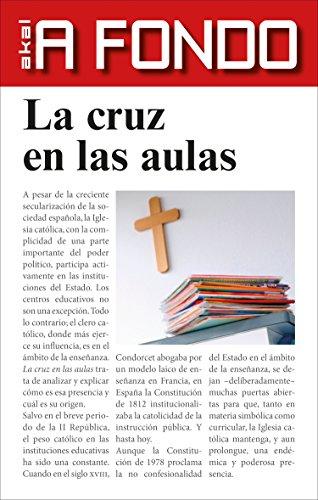 La cruz en las aulas (A fondo nº 10) por Francisco Delgado Ruiz