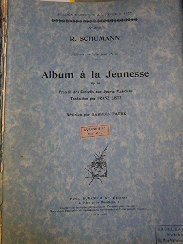 album-a-la-jeunesse-op-68-precede-des-conseils-aux-jeunes-musiciens-traduction-par-franz-listz-revis