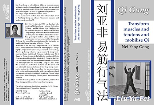 Transform muscles and tendons and mobilise Qi: Nei Yang Gong