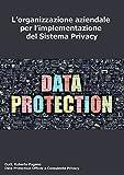 L'organizzazione aziendale per l'implementazione del Sistema Privacy