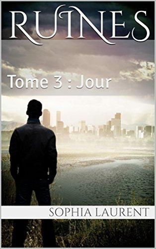 Ruines - 3: Jour (Trilogie Ruines) par [Laurent, Sophia]