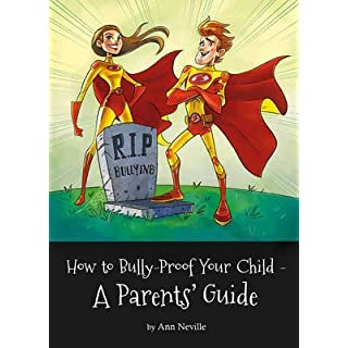 [(How to Bully-Proof Your Child : A Parents' Guide)] [By (author) Ann Neville] published on (December, 2013)