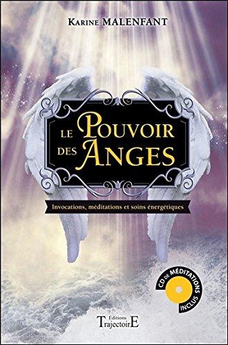 Le Pouvoir des Anges - Invocations, méditations et soins énergétiques - Livre + CD par Karine Malenfant