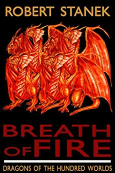 Breath of Fire (Dragons of the Hundred Worlds #1) by [Stanek, Robert]