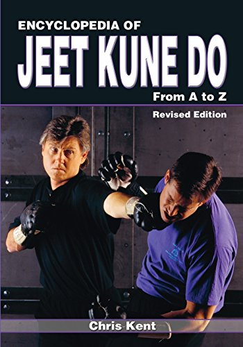 Encyclopedia of Jeet Kune Do: From A to Z por Chris Kent